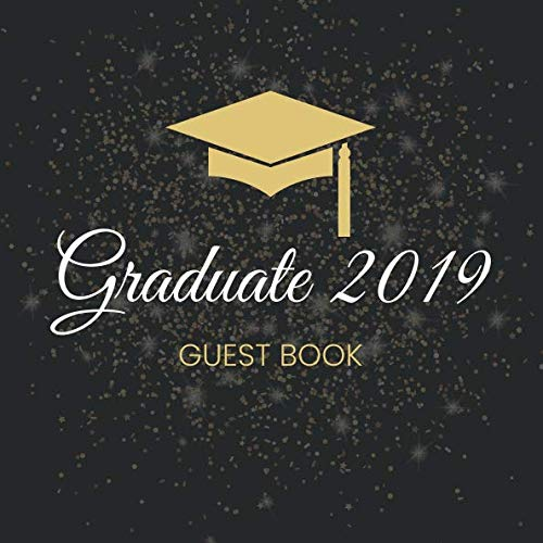 Graduate 2019 Guest Book: Blank Graduation Guestbook Sign In Keepsake -