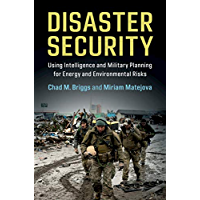 Disaster Security: Using Intelligence and Military Planning for Energy and Environmental Risks