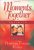 Moments Together for Intimacy, Dennis Rainey and Barbara Rainey, 0830732489