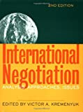 img - for By Victor A. Kremenyuk - International Negotiation: Analysis, Approaches, Issues: 2nd (second) Edition book / textbook / text book