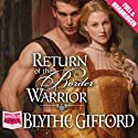Return of the Border Warrior Audiobook by Blythe Gifford Narrated by Cathleen McCarron