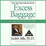 Excess Baggage: Getting Out of Your Own Way | Judith Sills