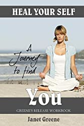 Heal Your Self: A Journey to Find You