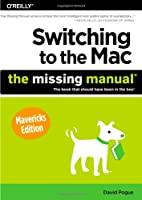 Switching to the Mac: The Missing Manual, Mavericks Edition Front Cover