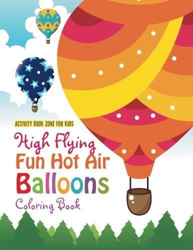 Flying Fun Set - High Flying Fun Hot Air Balloons Coloring Book
