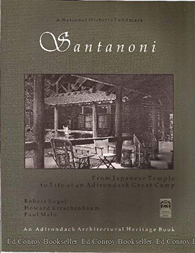 Santanoni: From Japanese Temple to Life at Adirondack Great ()
