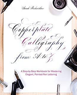 copperplate calligraphy from a to z a step by step workbook for
