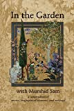 In The Garden with Murshid Sam: A Compendium of Stories, Biographical Elements and Writings