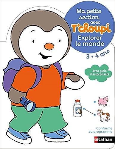 Ma Petite Section Avec T Choupi Avec T Choupi Explorer Le
