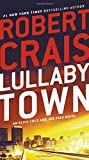 img - for Lullaby Town: An Elvis Cole and Joe Pike Novel book / textbook / text book