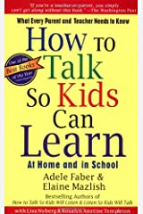 How To Talk So Kids Can Learn (The How To Talk Series) Paperback