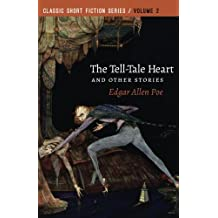 The Tell-Tale Heart: and Other Stories (Classic Short Fiction) (Volume 2)