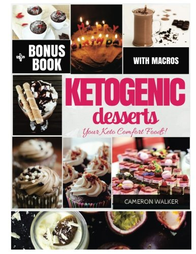Keto Desserts: Keto desserts recipe cookbook, Intermittent fasting (Keto comfort foods) by Cameron Walker