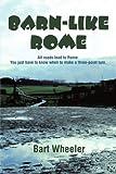 Barn-Like Rome, Bart Wheeler, 0595195709