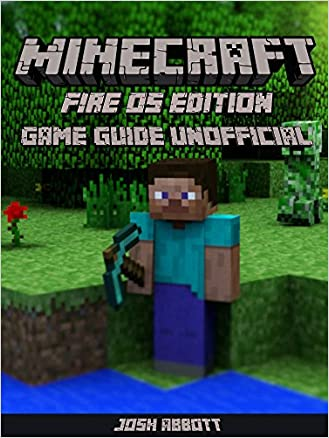 Updated Minecraft Fire OS Edition Game Guide Unofficial pdf