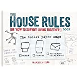 The House Rules Book: or How to Survive Living Together