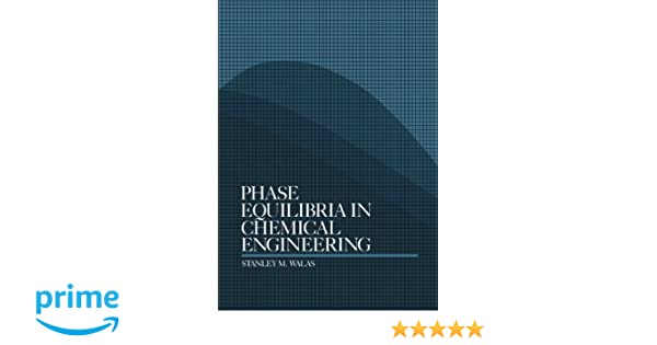 Phase equilibria in chemical engineering dr stanley m walas phase equilibria in chemical engineering dr stanley m walas 9781483112664 amazon books fandeluxe Gallery