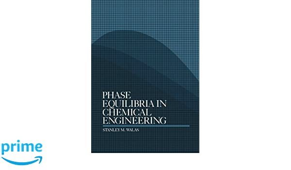 Phase equilibria in chemical engineering amazon dr stanley m phase equilibria in chemical engineering amazon dr stanley m walas libros en idiomas extranjeros fandeluxe Images