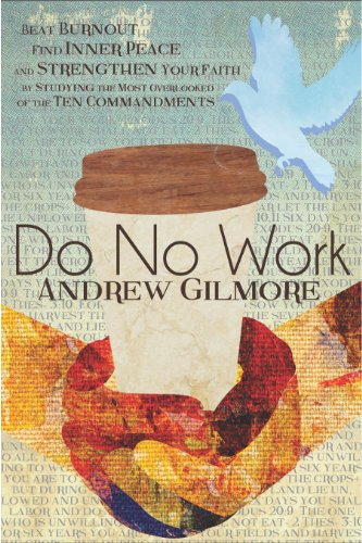 Do No Work: Beat Burnout, Find Inner Peace, and Strengthen Your Faith by Studying the Most Overlooked of the Ten Commandments cover