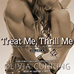 Treat Me, Thrill Me: One Night with Sole Regret Anthology, Book 4 | Olivia Cunning
