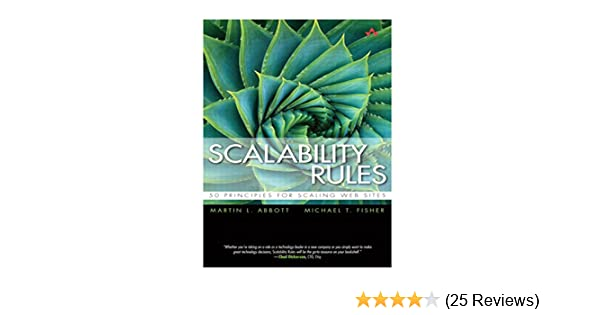 Scalability rules 50 principles for scaling web sites martin l scalability rules 50 principles for scaling web sites martin l abbott michael t fisher 9780321753885 amazon books fandeluxe Images