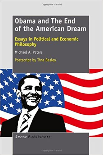 obama and the end of the american dream essays in political and  obama and the end of the american dream essays in political and economic philosophy michael a peters 9789460917691 com books