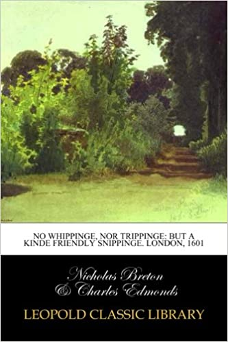 No Whippinge Nor Trippinge But A Kinde Friendly Snippinge London 1601 Paperback 24 Jul 2015