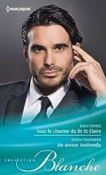 Sous le charme du Dr St Claire - Un amour inattendu (Blanche t. 1147)