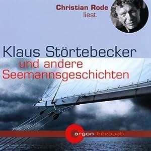 Klaus Störtebecker und andere Seemannsgeschichten Hörbuch