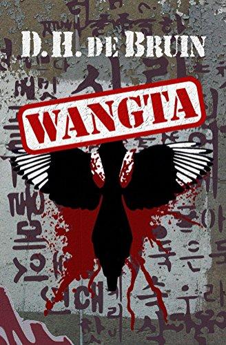 #freebooks – [Kindle] WANGTA: A Supernatural Thriller/Horror novel by D. H. de Bruin [Free until: March 19th]