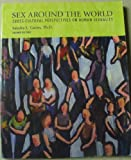 Sex Around the World : Cross-Cultural Perspectives on Human Sexuality, Caron, Sandra L., 0536307261