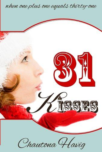 31 Kisses (Rockland Chronicles) by [Havig, Chautona]