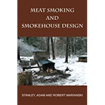Meat Smoking And Smokehouse Design by Marianski, Stanley (6/29/2009)