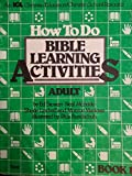 img - for How to Do Bible Learning Activities (Adult) (An ICL Christian Education/Christian School Resource, Book 1) book / textbook / text book