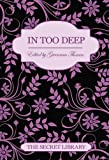 In Too Deep - A collection of three erotic romance novellas (The Secret Library)