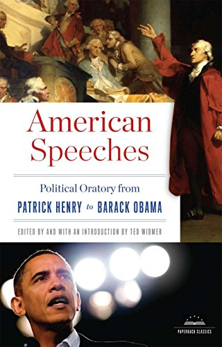 American Speeches: Political Oratory from Patrick Henry to Barack Obama: A Library of America Paperback Classic (Library of America Paperback Classics)
