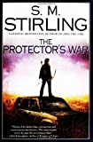 The Protector's War, S. M. Stirling, 0451460464