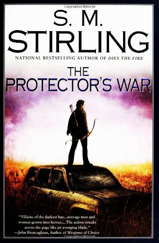 Read Online The Protector's War: A Novel of the Change pdf epub