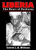 Book cover for Liberia: The Heart of Darkness
