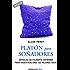 Platón para soñadores (Genios para la vida cotidiana): Cápsulas de filosofía cotidiana para hacer realidad tus mejores ideas