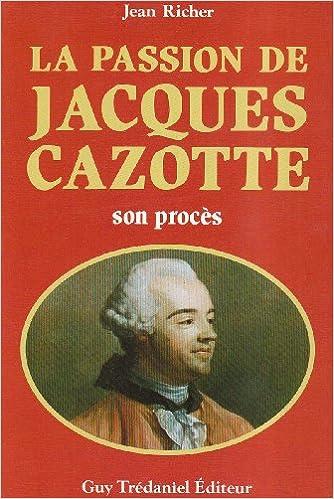 Lire un La Passion de Jacques Cazotte pdf