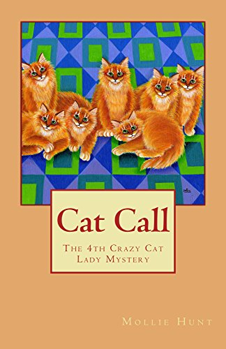 Cat Call (Crazy Cat Lady Cozy Mystery Series Book 4)