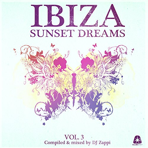 Various Artists - Ibiza Sunset Dreams, Vol. 3 [Compiled by DJ Zappi] (2017) [WEB FLAC] Download