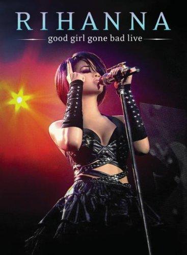 Good Girl Gone Bad Live (S