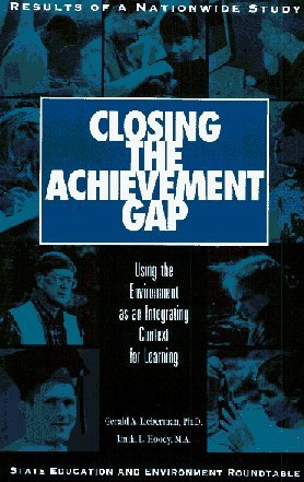 Closing the achievement gap: Using the environment as an integrating context for learning