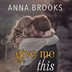 Give Me This | Anna Brooks
