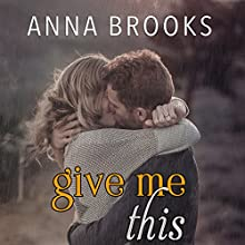 Give Me This Audiobook by Anna Brooks Narrated by Nelson Hobbs, Neva Navarre