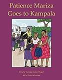 Patience Mariza Goes to Kampala