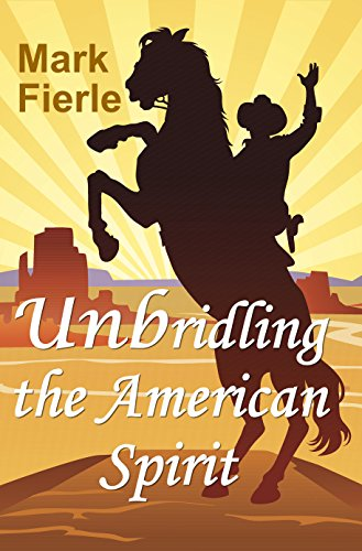 Unbridling the American Spirit: The Building Blocks of a Meaningful Life (Block Plate Youth)