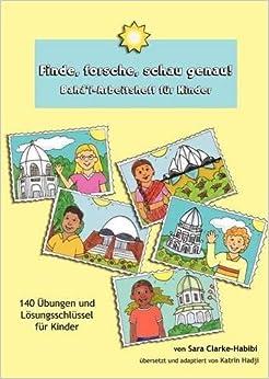 Finde, forsche, schau genau! Bahá'í-Arbeitsheft für Kinder